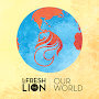 L-FRESH The LION - Our World