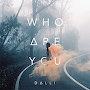 Dalli - Who Are You