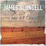 James Blundell - Take It Easy