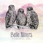 Belle Miners - 25 Years