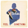 B Wise - Feel Something