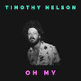 Timothy Nelson - Oh My