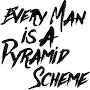 Faux Bandit - Every Man Is A Pyramid Scheme