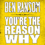 Ben Ransom - You're The Reason Why