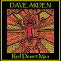 Dave Arden - Red Desert Man