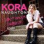 Kora Naughton - I Don't Wanna Grow Up