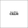 Pete Wild - Calm