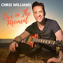 Chris Williams - Live In The Moment