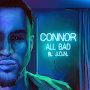 Connor - All Bad ft J.O.N