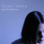 Library Siesta - Psycho/Genius