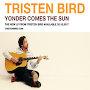 Tristen Bird - Yonder Comes The Sun