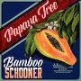 Papaya Tree - Bamboo Schooner