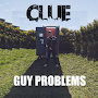 Clue - Guy Problems