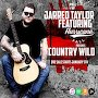 Jarred Taylor - Country Wild Ft. Hurricane Fall