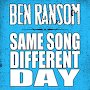 Ben Ransom - Same Song, Different Day