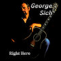 George Sich - Right Here