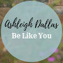 Ashleigh Dallas - Be Like You