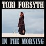 Tori Forsyth - In The Morning