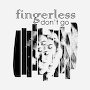 Fingerless - Don't Go