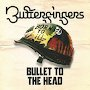 Butterfingers  - Bullet To The Head