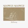 Slowly Slowly - Alchemy