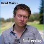 Brad Marks - Yesterday