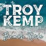 Troy Kemp - Beach Mode