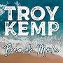 Troy Kemp - Beach Mode