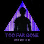 KIAN - Too Far Gone