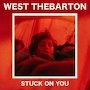 West Thebarton - Stuck On You