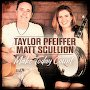 Taylor Pfeiffer & Matt Scullion - Make Today Count