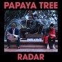 Papaya Tree - Radar
