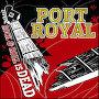 Port Royal - Rock & Roll Is Dead
