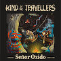 King of the Travellers - Señor Oxido
