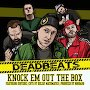 Deadbeats  - Knock Em Out The Box