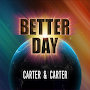 Carter & Carter - Better Day