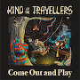 King of the Travellers - Come Out and Play