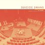 Suicide Swans - Here on Out/Turn Off The Lights