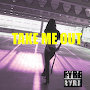 Fyre Byrd - Take Me Out