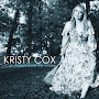 Kristy Cox - I Can Almost Smell The Smoke