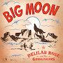 Delilah Rose & the Gunslingers - Big Moon