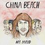 China Beach - My Mind