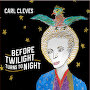 Carl Cleves - Before Twilight Turns To Night