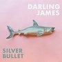 Darling James  - Silver Bullet