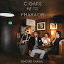 Cigars of the Pharaoh - Sincere Karma