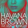Havana Brown - We Run The Night