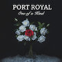 Port Royal - One Of A Kind