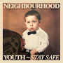 Neighbourhood Youth - Stay Safe