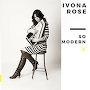 Ivona Rose - So Modern