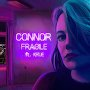 Connor - Fragile ft. Krue